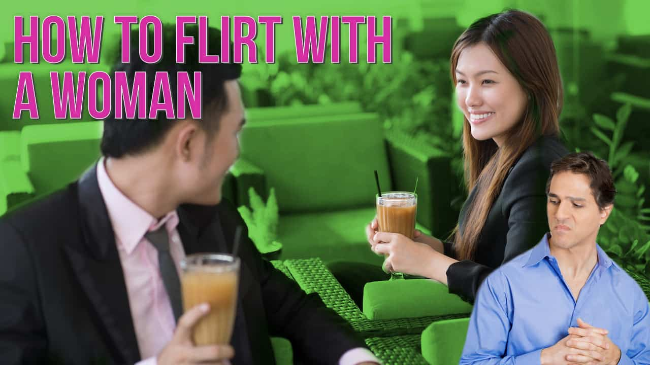 how to flirt with a woman