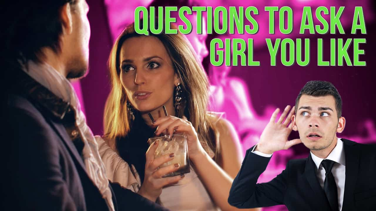 questions to ask a girl you like